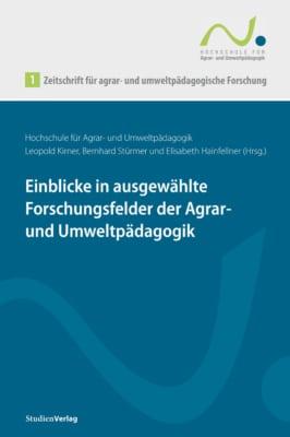 Einblicke in ausgewählte Forschungsfelder der Agrar- und Umweltpädagigik