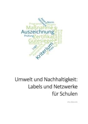 Umwelt und Nachhaltigkeit: Labels und Netzwerke für Schulen