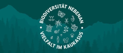 Biodiversität nebenan - Vielfalt im Kaukasus